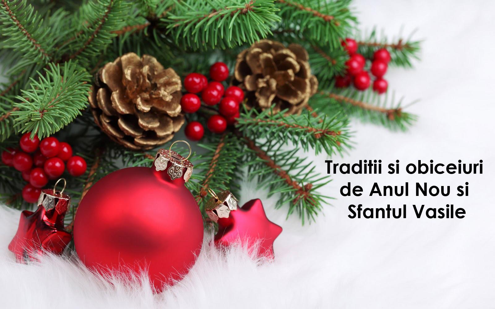 Traditii si obiceiuri de Anul Nou si Sfantul Vasile