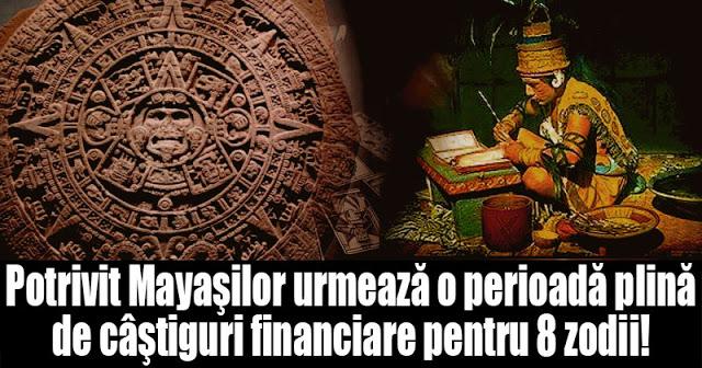 Potrivit Mayaşilor urmează o perioadă plină de câştiguri financiare pentru 8 zodii!