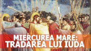 Miercurea Mare! Aceasta zi aminteste de de trădarea lui Iuda … Rugăciunea care se citește azi