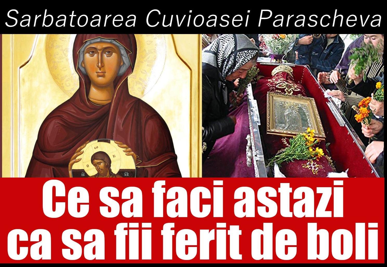 Sarbatoare mare pe 14 octombrie. Ce nu e bine să faci de Sfânta Parascheva pentru a fi ferit de rele