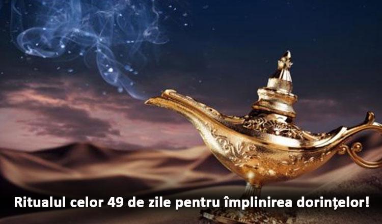 Ritualul de 49 de zile pentru împlinirea dorințelor!