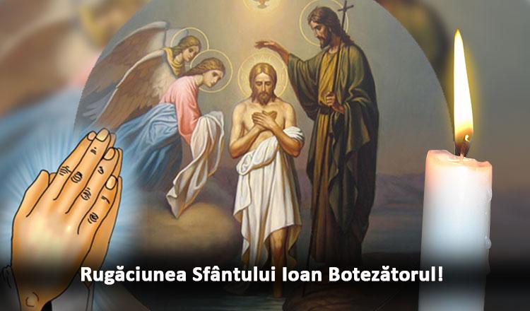 Citiți Rugăciunea Sfântului Ioan Botezătorul când sunteți la mare necaz!