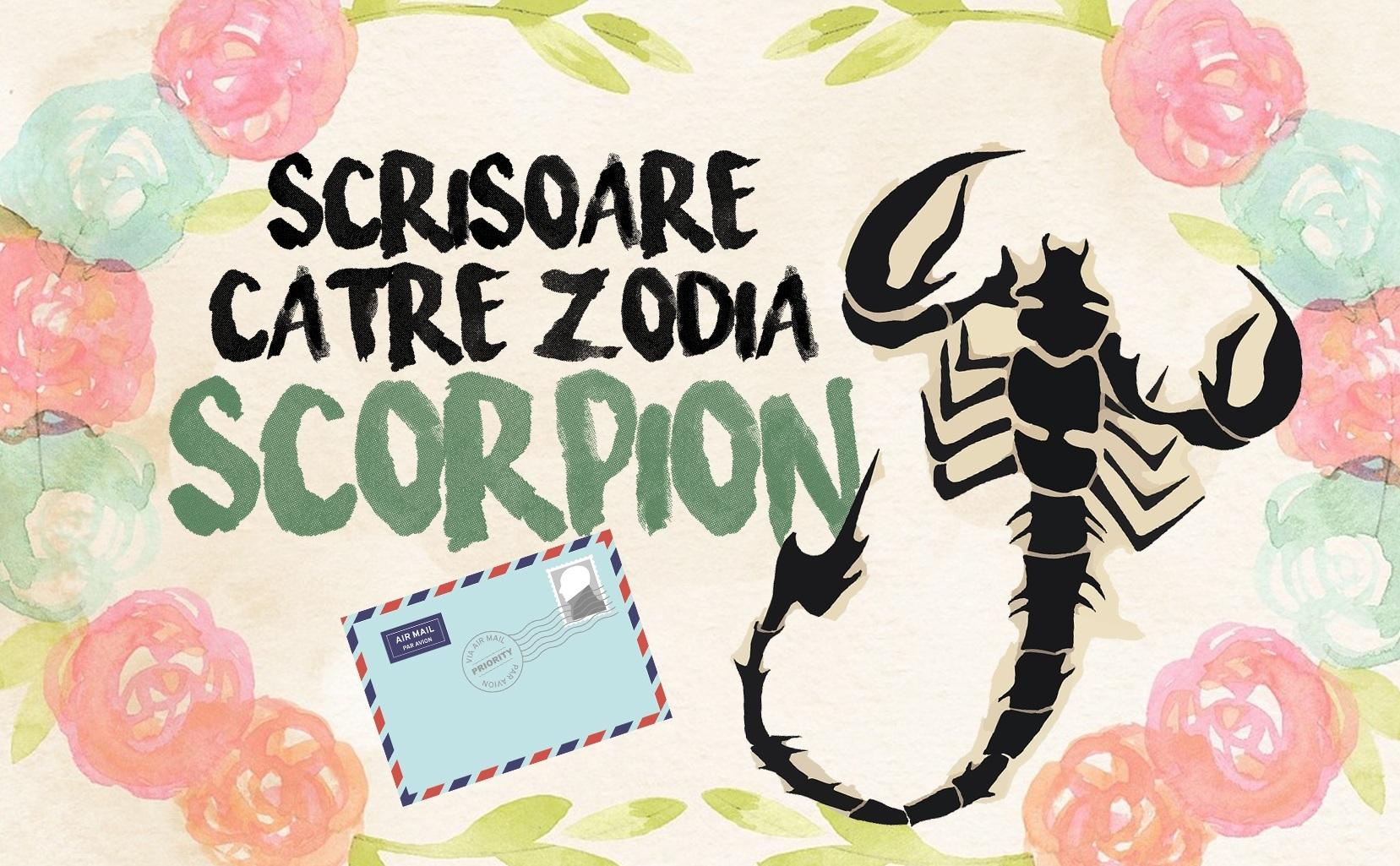 Scrisoare către un Scorpion. TREBUIE citită NEAPĂRAT!