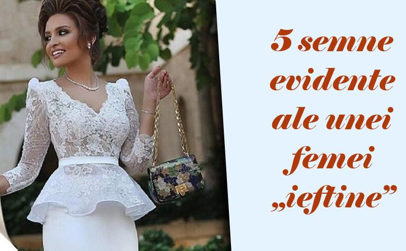 """5 semne evidente ale unei femei """"ieftine"""""""