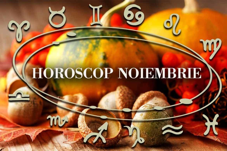 Horoscop NOIEMBRIE 2018 – Ghinion pentru 3 zodii dar ULTRA NOROC pentru doua!!!
